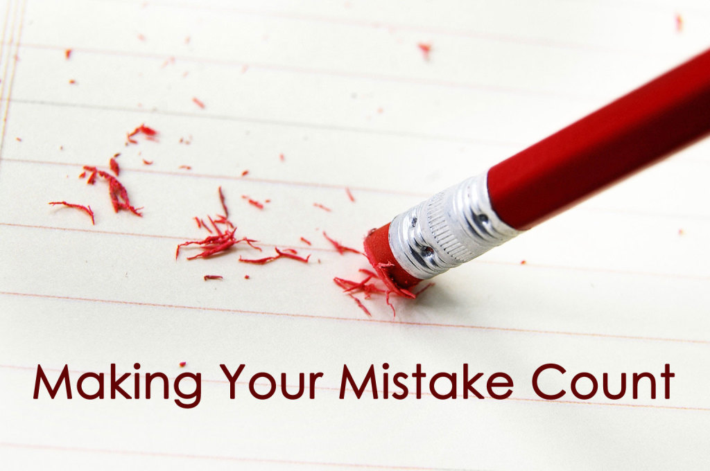 Making Your Mistakes Count