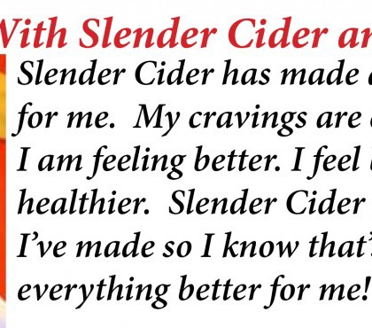 """""""I lost 30 lbs with Slender Cider and Kept it Off!"""""""