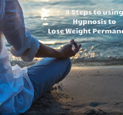 4 Steps to Using Hypnosis to Lose Weight Permanently