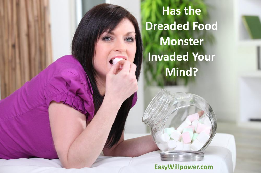 Has the Dreaded Food Monster Invaded Your Mind?