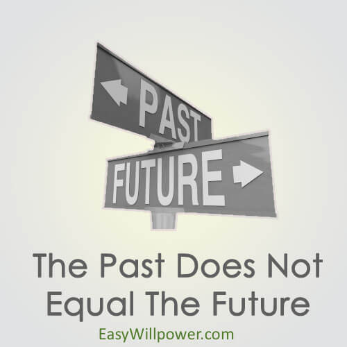 the past doesn't equal the future