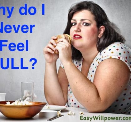 Why do I Never Feel Full?